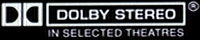 Dolby Stereo® in selected theaters